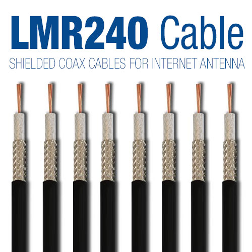 LMR240 Shielded Coax Cables